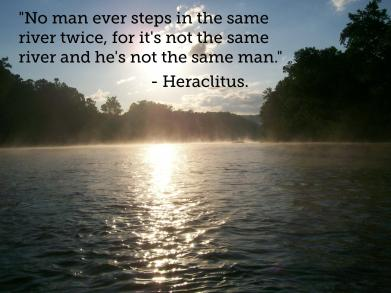 no-man-ever-steps-in-the-same-river-twice-heraclitus